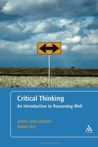 Critical Thinking: An Introduction to Reasoning Well 9780826439512