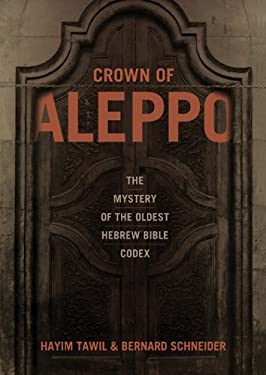 Crown of Aleppo: The Mystery of the Oldest Hebrew Bible Codex 9780827608955