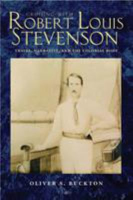 Cruising with Robert Louis Stevenson: Travel, Narrative, and the Colonial Body 9780821417560