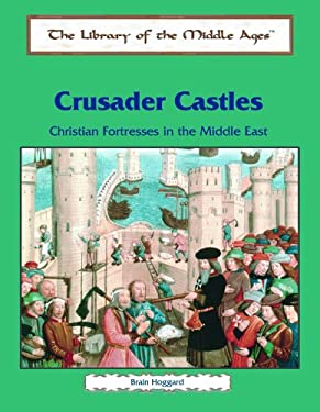 Crusader Castles: Christian Fortresses in the Middle East 9780823942121