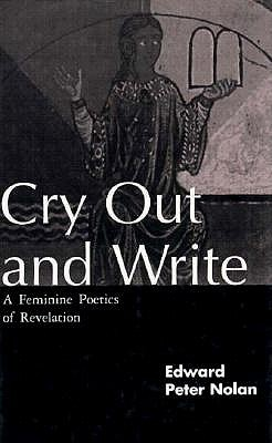 Cry Out and Write: A Feminine Poetics of Revelation 9780826406842