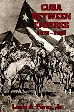 Cuba Between Empires, 1878-1902 9780822934721