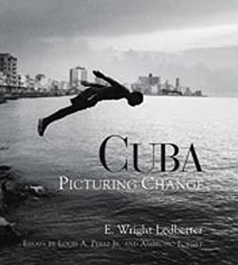 Cuba: Picturing Change 9780826329233
