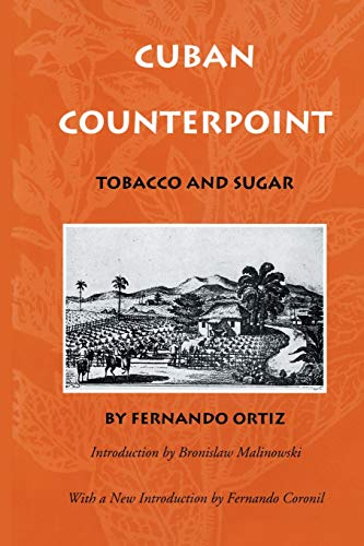 Cuban Counterpoint: Tobacco and Sugar 9780822316169