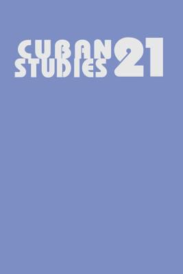 Cuban Studies 21 9780822936916