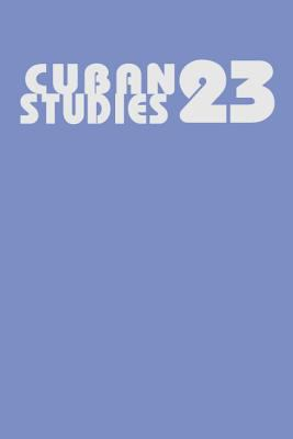 Cuban Studies 23 9780822937654
