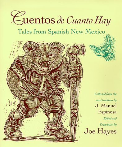 Cuentos de Cuanto Hay: Tales from Spanish New Mexico = Tales of Olden Times 9780826319289