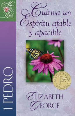 Cultiva un Espiritu Afable y Apacible, 1 Pedro = Putting on a Gentle and Quiet Spirit: 1 Peter 9780825412837