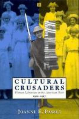 Cultural Crusaders: Women Librarians in the American West, 1900-1917 9780826315304