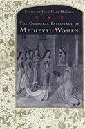 Cultural Patronage of Medieval Women 9780820317021