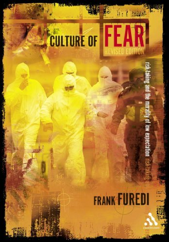 Culture of Fear: Risk-Taking and the Morality of Low Expectation, Revised Edition 9780826476166