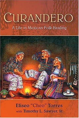 Curandero: A Life in Mexican Folk Healing 9780826336408