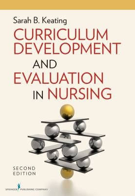Curriculum Development and Evaluation in Nursing 9780826107220