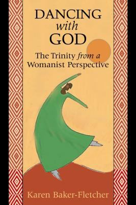 Dancing with God: The Trinity from a Womanist Perspective 9780827206335