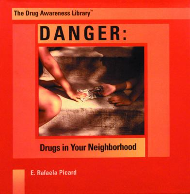Danger: Drugs in Your Neighborhood 9780823950515