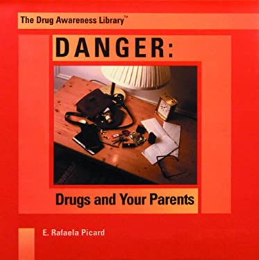 Danger: Drugs and Your Parents 9780823950508
