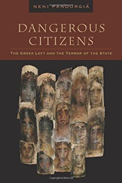 Dangerous Citizens: The Greek Left and the Terror of the State 9780823229680