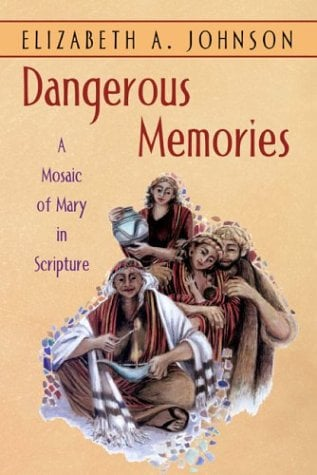 Dangerous Memories: A Mosaic of Mary in Scripture 9780826416384