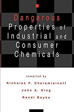 Dangerous Properties of Industrial and Consumer Chemicals 9780824791834