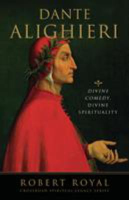 Dante Alighieri: Divine Comedy, Divine Spirituality 9780824516048