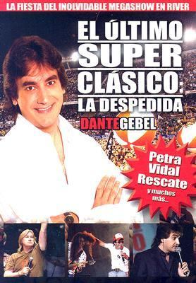 Dante Gebel River Superclasico: La Despedida 9780829748413