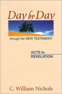 Day by Day Through the New Testament: Acts to Revelation 9780827206298