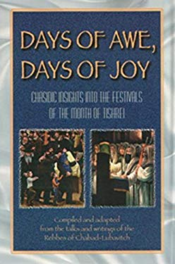 Days of Awe, Days of Joy: Chasidic Insights Into the Festivals of the Month of Tishrei 9780826604873