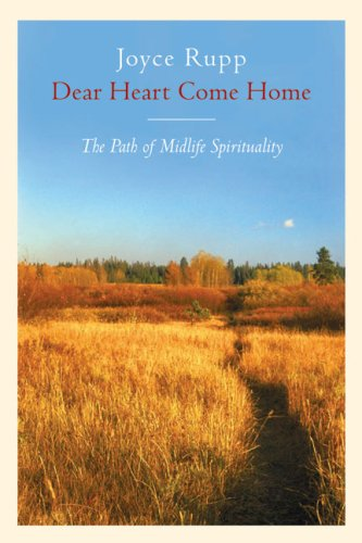 Dear Heart, Come Home: The Path of Midlife Spirituality 9780824515560