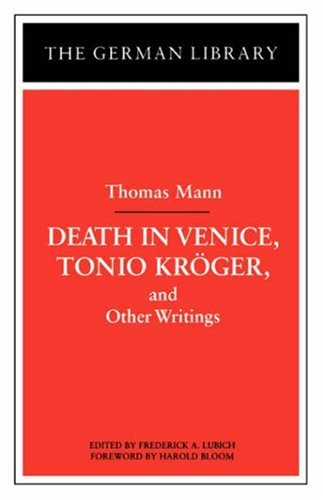 Death in Venice, Tonio Kroger, and Other Writings: Thomas Mann 9780826409713