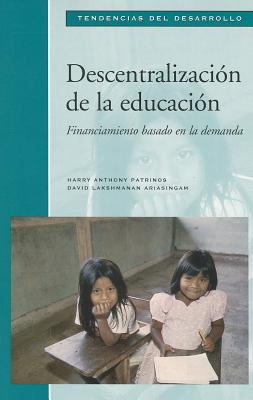 Decentralization of Education: Demand-Side Financing 9780821342749