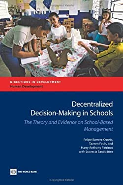 Decentralized Decision-Making in Schools: The Theory and Evidence on School-Based Management 9780821379691