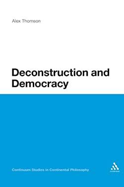 Deconstruction and Democracy: Derrida's Politics of Friendship