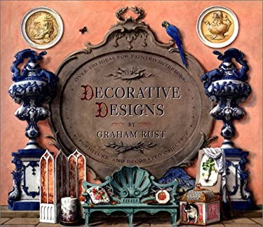 Decorative Designs: Over 100 Ideas for Painted Interiors, Furniture and Decorated Objects 9780821223291