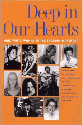 Deep in Our Hearts: Nine White Women in the Freedom Movement 9780820322667