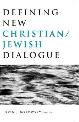 Defining New Christian/Jewish Dialogue 9780824522889