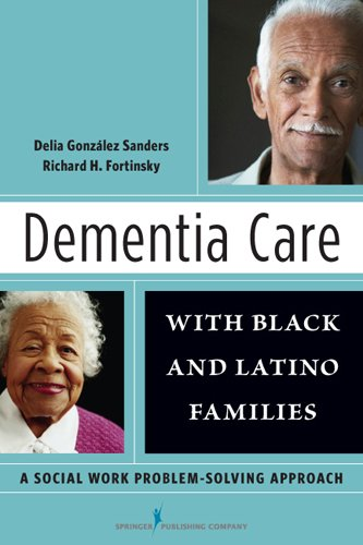 Dementia Care with Black and Latino Families: A Social Work Problem-Solving Approach 9780826106773