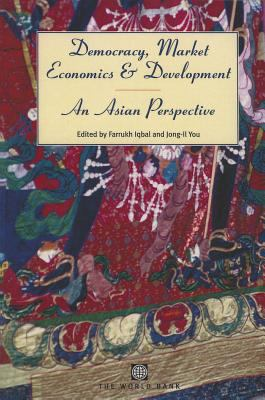 Democracy, Market Economics, and Development: An Asian Perspective 9780821348628