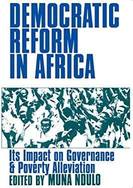Democratic Reform in Africa: Its Impact on Governance & Poverty Alleviation 9780821417225