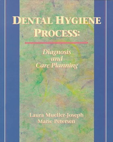 Dental Hygiene Care: Diagnosis and Care Planning 9780827356788