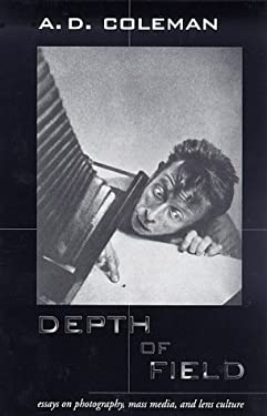 Depth of Field: Essays on Photography, Mass Media, and Lens Culture 9780826318169