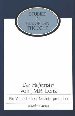 Der Hofmeister Von J.M.R. Lenz: Ein Versuch Einer Neuinterpretation 9780820416830