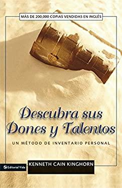 Descubra Sus Dones y Talentos: Un Metodo de Inventario Personal 9780829743791