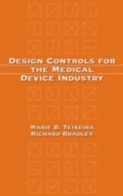Design Controls for the Medical Device Industry 9780824708306