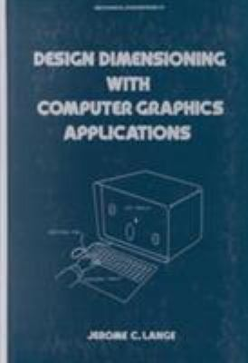 Design Dimensioning with Computer Graphics Applications 9780824771195