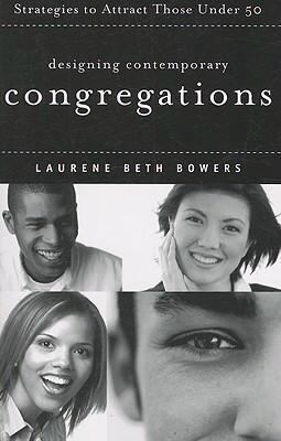 Designing Contemporary Congregations: Strategies to Attract Those Under Fifty 9780829817898