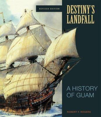 Destiny's Landfall: A History of Guam 9780824833343