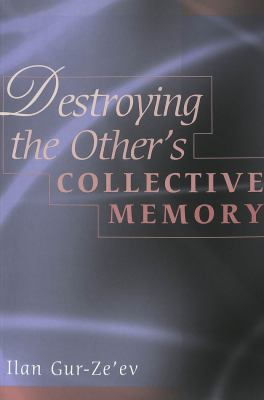 Destroying the Other's Collective Memory 9780820449425