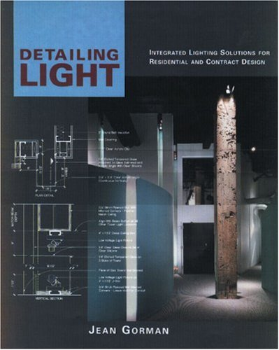 Detailing Light: Integrated Lighting Solutions for Residential and Contract Design 9780823013418