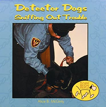 Detector Dogs: Sniffing Out Trouble 9780823952175