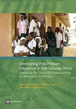 Developing Post-Primary Education in Sub-Saharan Africa: Assessing the Financial Sustainability of Alternative Pathways 9780821381830